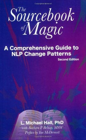 Sourcebook of Magic: A Comprehensive Guide to the Technology of NLP