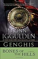 Genghis: Bones of the Hills (Conqueror, #3)