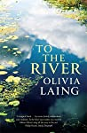To the River: A J...