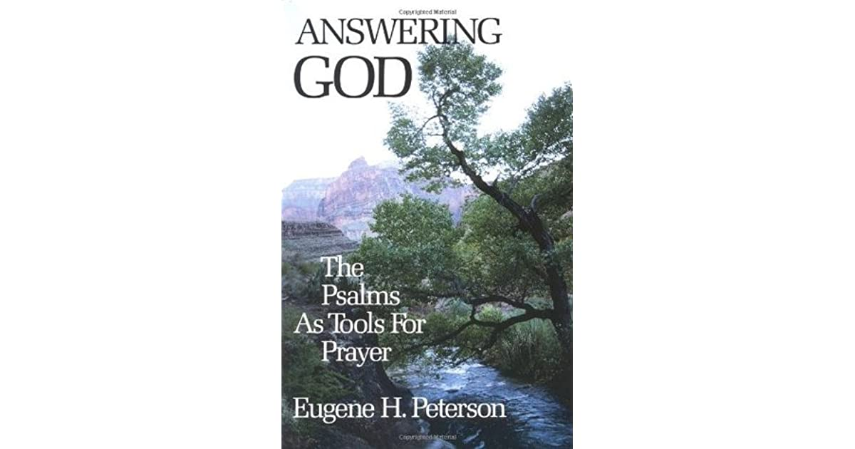 Answering God: The Psalms as Tools for Prayer by Eugene H
