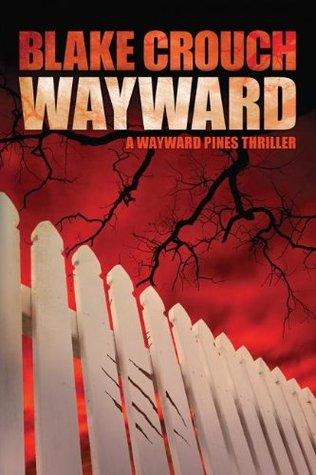 Wayward (Wayward Pines #2)