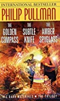 His Dark Materials Trilogy: The Golden Compass/The Subtle Knife/The Amber Spyglass