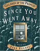 Children of the Promise, Vol. 2: Since You Went Away