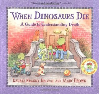 When Dinosaurs Die: A Guide to Understanding Death by Laurie