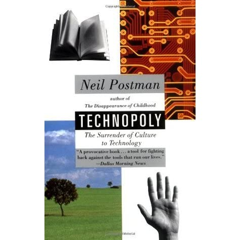 technopoly by postman essay
