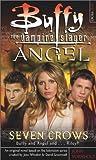 Seven Crows (Buffy the Vampire Slayer: Season 7-8, #1; Angel: Season 4-5, #1)