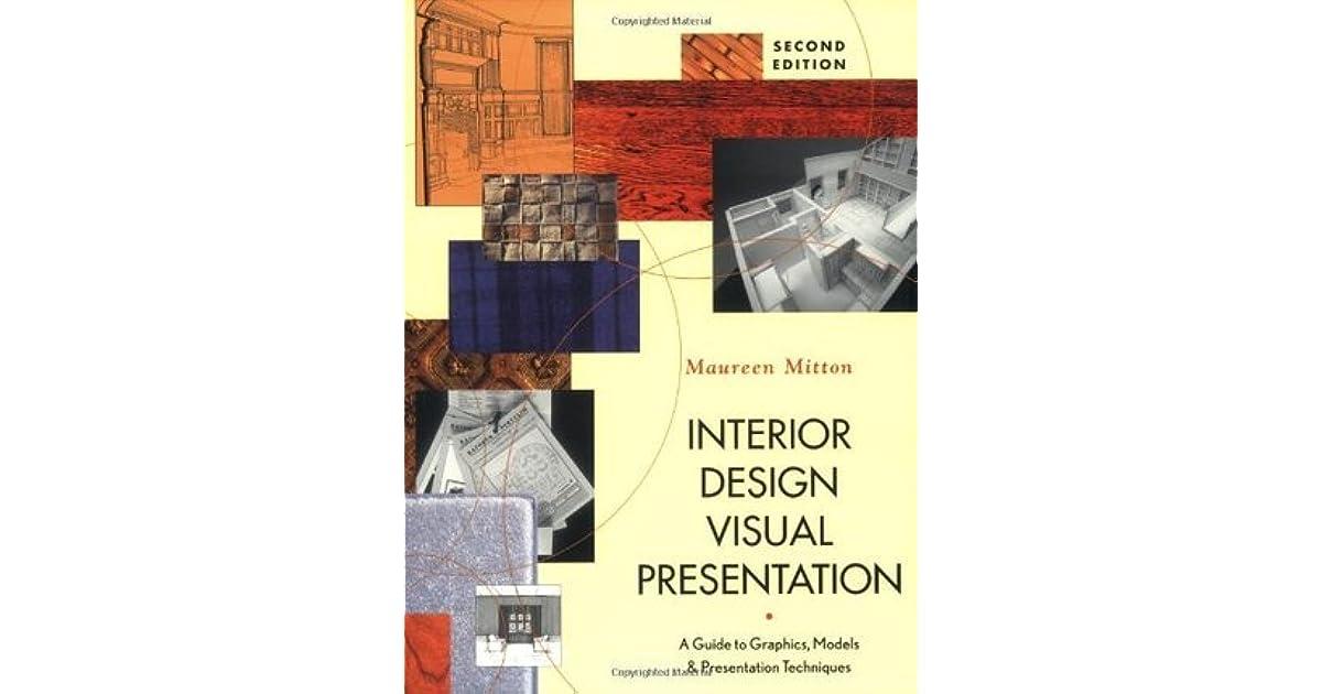 Attractive Interior Design Visual Presentation: A Guide To Graphics, Models U0026  Presentation Techniques By Maureen Mitton