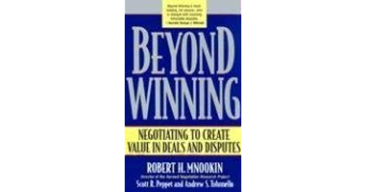Negotiating to Create Value in Deals and Disputes Beyond Winning