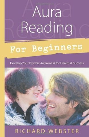 Aura-reading-for-beginners-develop-your-psychic-awareness-for-health-success