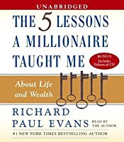 Five Lessons a Millionaire Taught Me About Life and Wealth