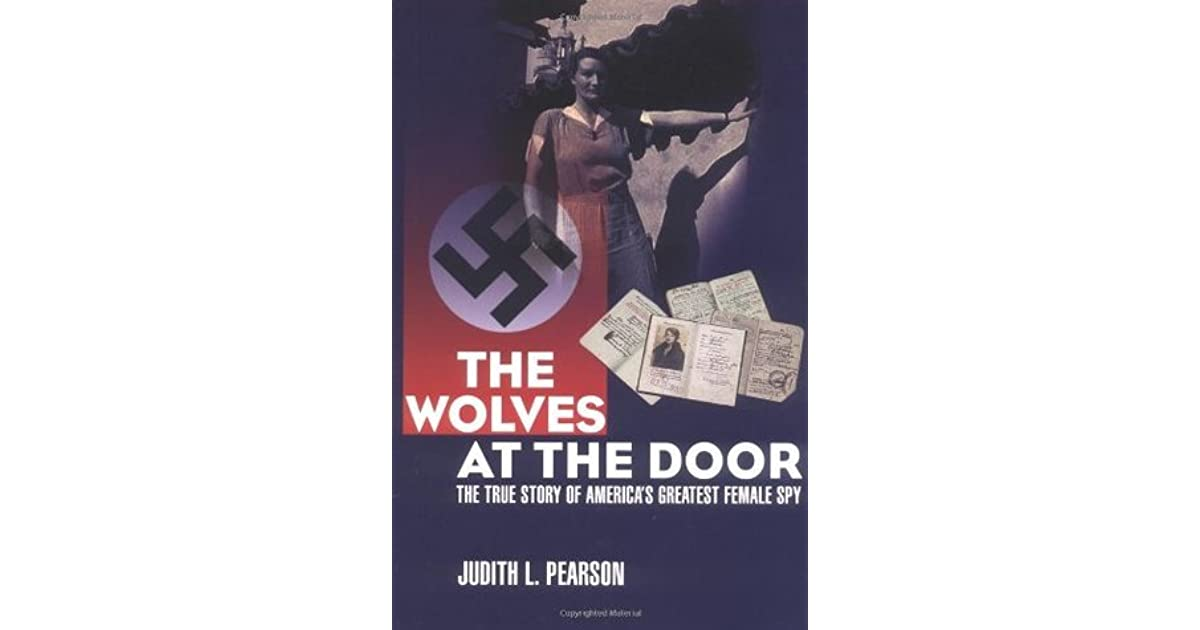 the wolves at the door the true story of americas greatest female spy