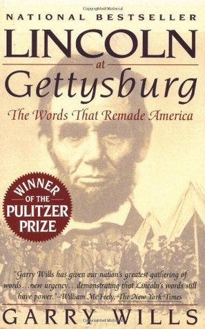 Read Lincoln At Gettysburg The Words That Remade America By Garry Wills