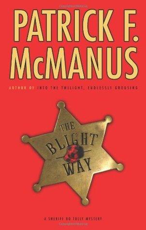 The Blight Way by Patrick F. McManus
