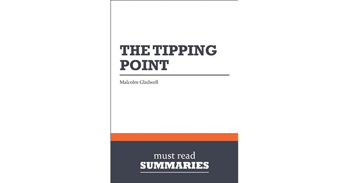 summary of tipping point strategy Tipping point leadership which once the beliefs and energies of a critical mass people are engaged, conversion to a new idea will spread like an epidemic for bringing.