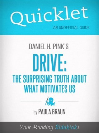 Daniel H Pink - Drive The Surprising Truth About What Motivates Us