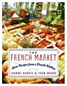 The French Market: More Recipes from a French Kitchen