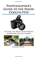 Photographer's Guide to the Nikon Coolpix P510