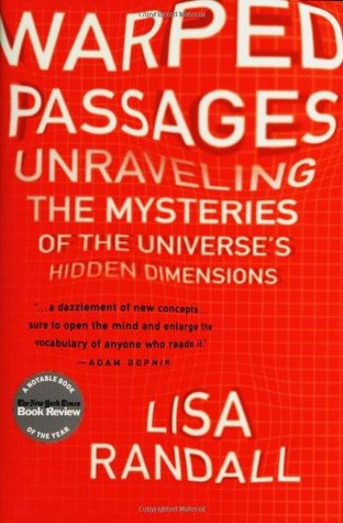 Warped Passages Unraveling the Mysteries of the Universes Hidden Dimensions