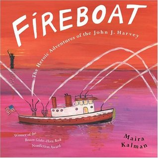 Picture of the front cover of the book Fireboat by Maira Kalman (pink background with a steamboat with water shooting out the spouts, Lady Liberty in background)