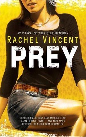 Rachel Vincent - Prey
