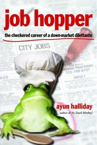 Job Hopper: The Checkered Career of a Down-Market Dilettante