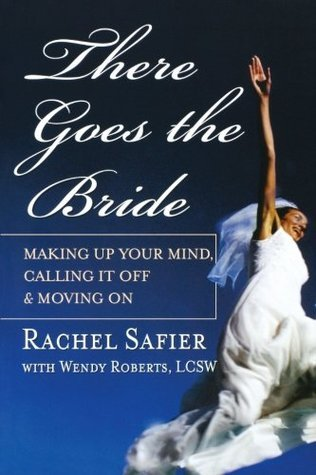 There-Goes-the-Bride-Making-Up-Your-Mind-Calling-it-Off-and-Moving-On