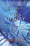 The God Theory: Universes, Zero-Point Fields and What's Behind It All