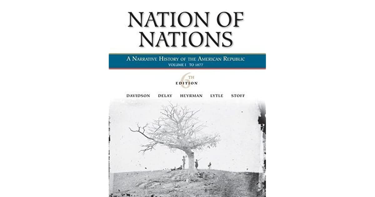 Nation Of Nations Volume I To 1877 A Narrative History Of