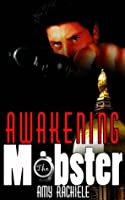 Awakening the Mobster: Mobster's Series Book 2 (Mobster Series)