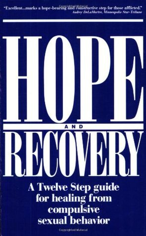 Hope-and-Recovery-A-Twelve-Step-Guide-for-Healing-from-Compulsive-Sexual-Behavior