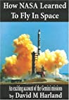 How NASA Learned to Fly in Space: An Exciting Account of the Gemini Missions: Apogee Books Space Series 46