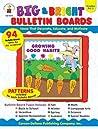 Big  Bright Bulletin Boards, Grades PK - 3: Ideas That Decorate, Educate, and Motivate