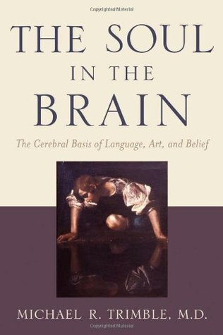 The-Soul-in-the-Brain-The-Cerebral-Basis-of-Language-Art-and-Belief