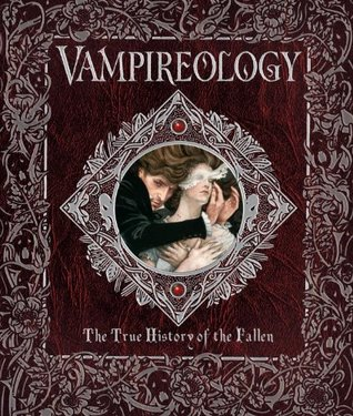 Vampireology: The True History of the Fallen Ones (Ologies, #9)
