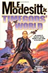 Timegods' World (Timegod's World, #1-2)