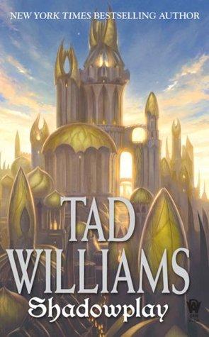 Ebook Shadowplay Shadowmarch 2 By Tad Williams