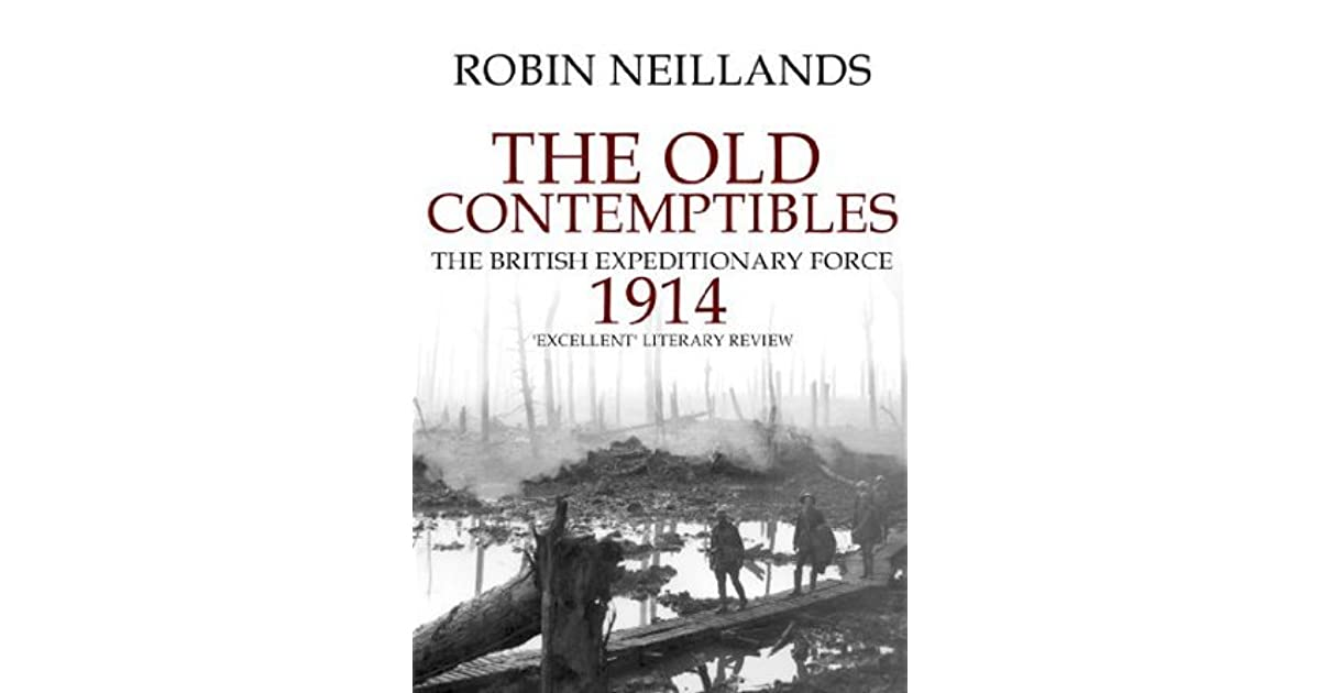 The old contemptibles the british expeditionary force 1914 by the old contemptibles the british expeditionary force 1914 by robin neillands fandeluxe Epub