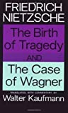The Birth of Tragedy / The Case of Wagner