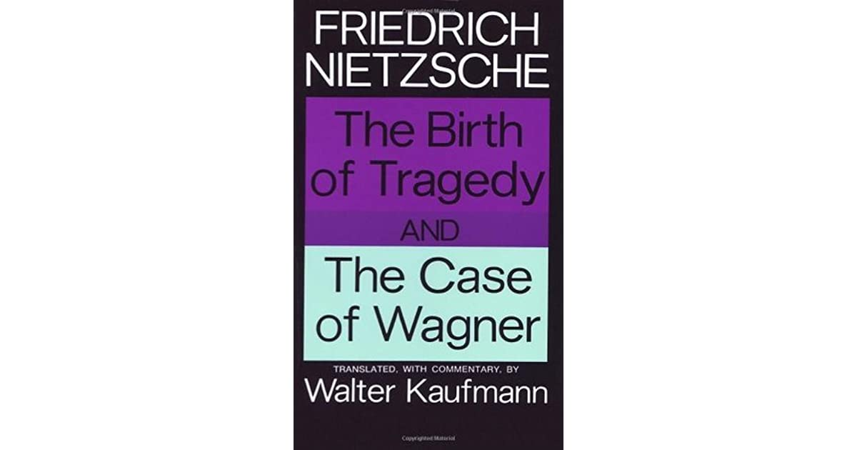 an analysis of nietzsches book the birth of tragedy Get this from a library a critical commentary on nietzsche's the birth of tragedy [gary banham university of oxford faculty of literae humaniores.