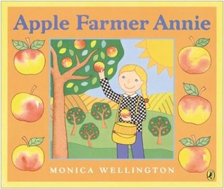 Apple Farmer Annie by Monica Wellington