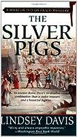 The Silver Pigs (Marcus Didius Falco, #1)