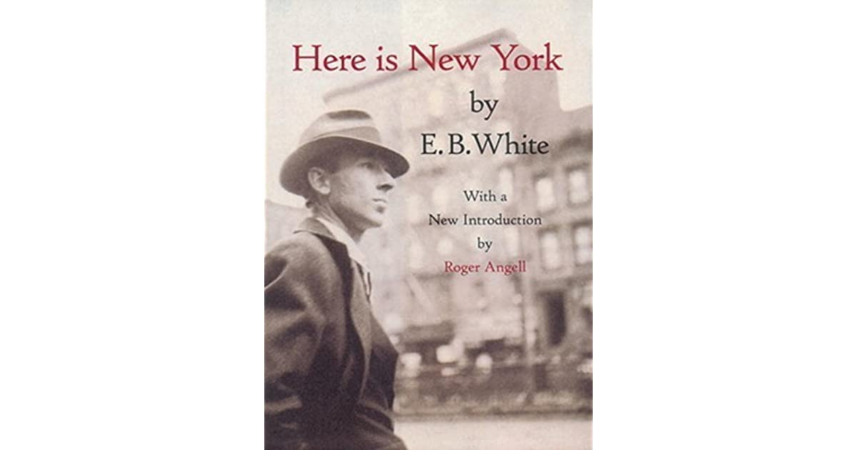 Here Is New York By E B  White