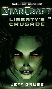 Liberty's Crusade (StarCraft, #1)