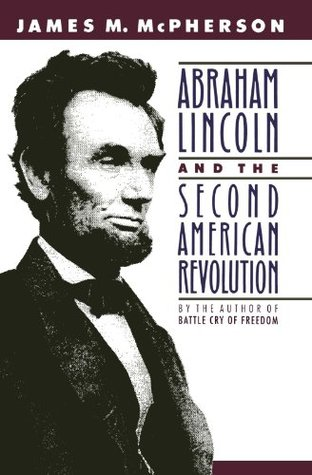Abraham Lincoln and the Second American Revolution (Revised)