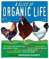 Slice of Organic Life (Hardcover)