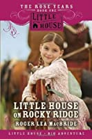 Little House on Rocky Ridge (Little House: The Rose Years, #1)