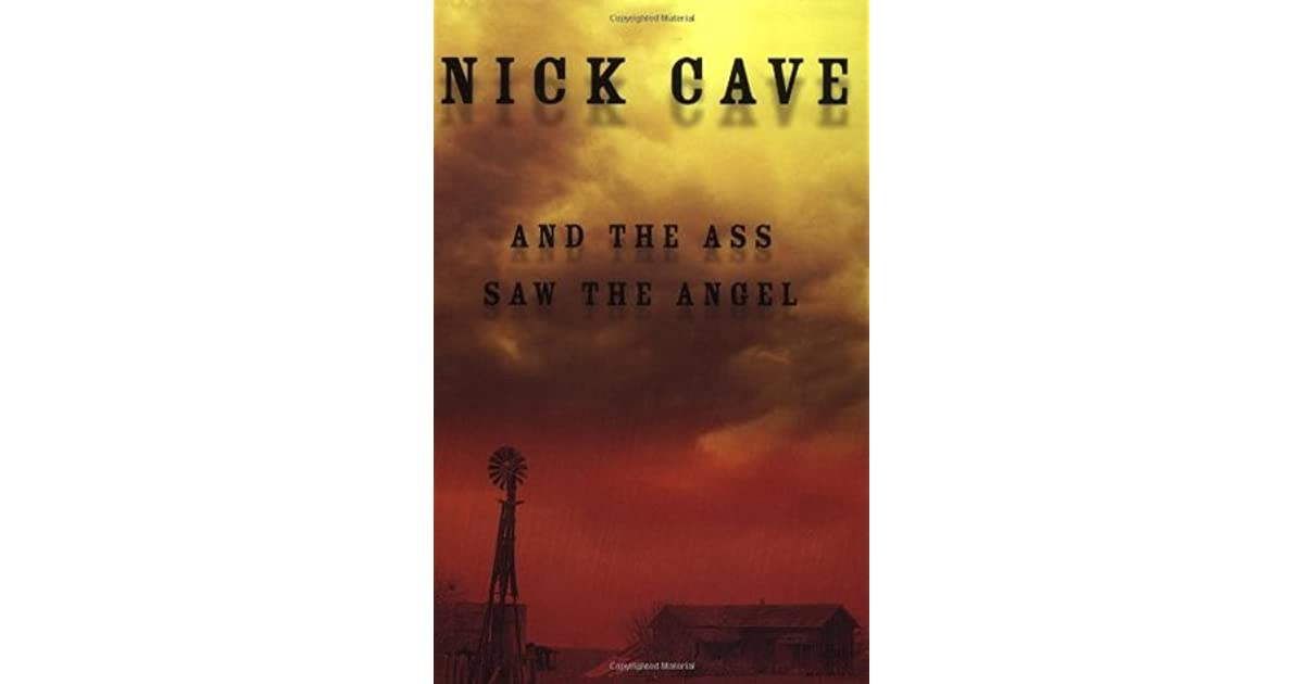 And the Ass Saw the Angel by Nick Cave