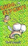 Shoo, Fly Guy! (Fly Guy, #3)