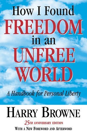How-I-Found-Freedom-In-An-Unfree-World-A-Handbook-for-Personal-Liberty