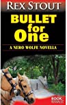 Bullet for One (A Nero Wolfe Novella)